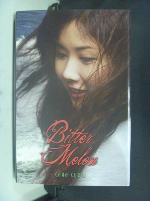【書寶二手書T4/原文小說_KFD】Bitter Melon_Chow, Cara