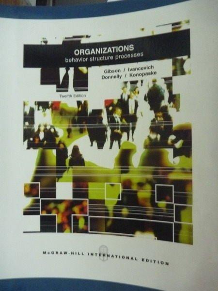 【書寶二手書T8/大學商學_QBD】Organizations_Gibson_12/e