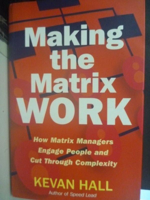 【書寶二手書T6/財經企管_ZCS】Making the Matrix Work