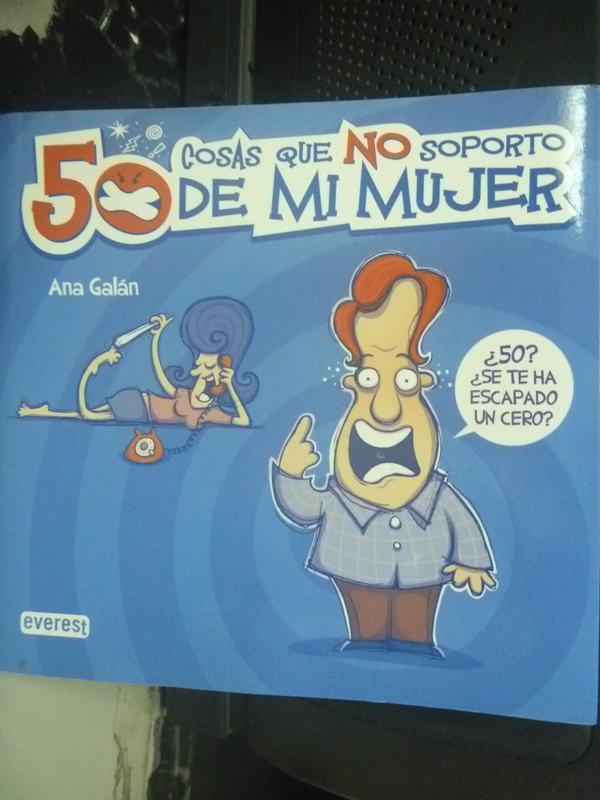 【書寶二手書T5/兩性關係_HSO】50 cosas que no soporto de mi mujer_Ana Ga