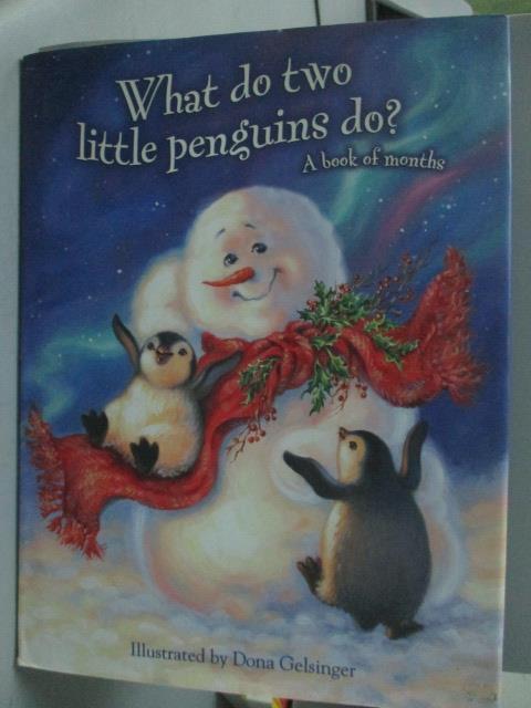 ~書寶 書T1/少年童書_ZFJ~What Do Two Little Penguins