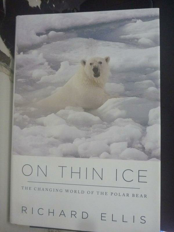 ~書寶 書T7/科學_ZBA~On Thin Ice: The Changing Worl