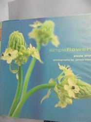 【書寶二手書T1/收藏_QIM】Simple Flowers Paula Pryke_原價870_James Merrell