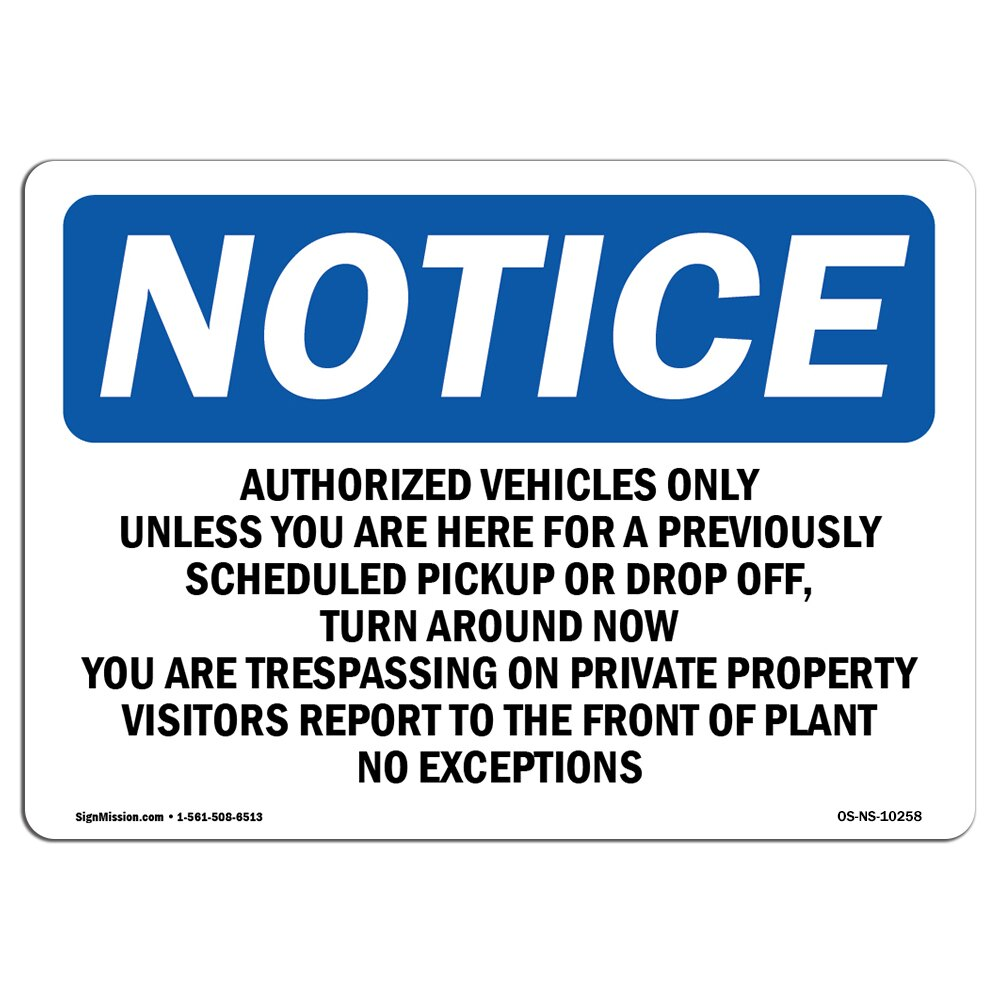 OSHA Notice Authorized Vehicles Only Unless SignHeavy Duty Sign or Label