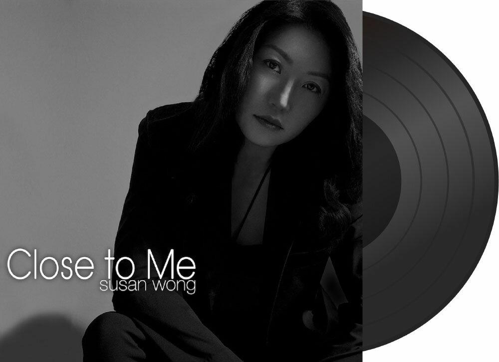 Susan Wong:靠近我 Close To Me (Vinyl LP) 【Evosound】 1