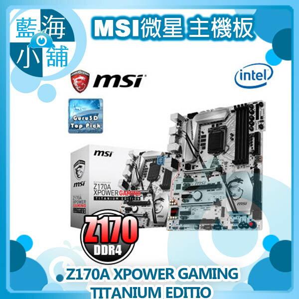 MSI 微星 Z170A XPOWER GAMING TITANIUM EDITION 主