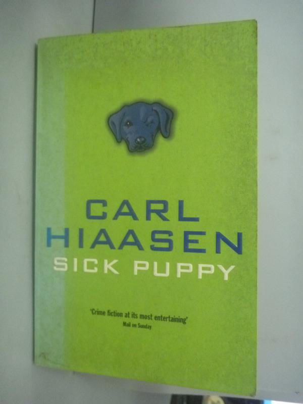 ~書寶 書T6/原文小說_HHD~Sick Puppy_Carl Hiaasen
