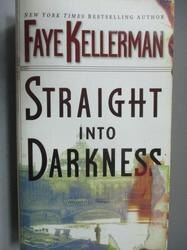 【書寶二手書T9/原文小說_LDD】Straight into Darkness_Faye Kellerman