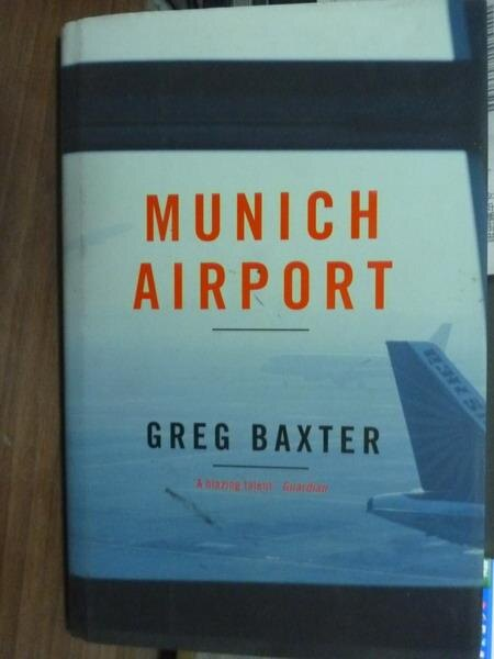 【書寶二手書T5/原文書_PHI】Munich Airport_Greg Baxter