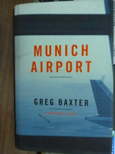 ~書寶 書T7/原文書_PHI~Munich Airport_Greg Baxter