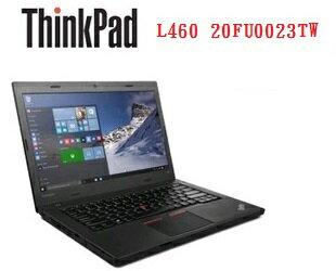LENOVO 聯想 ThinkPad L460-20FUA023TW 14吋商務筆電 i5-6200U/14 HD/4G/500G/6cell/W10P DG W7 P/3Y