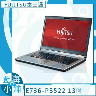 FUJITSU富士通 Lifebook E736~PB522 13吋 筆記型電腦 ~第六代