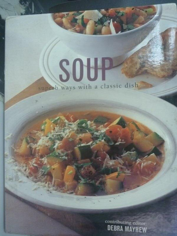 【書寶二手書T6/餐飲_YDU】Soup: Superb Ways With a Classic Dish_Mayhew