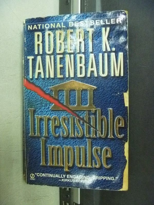 【書寶二手書T2/原文小說_KSI】Irresistible Impulse_Robert K.Tanenbaum