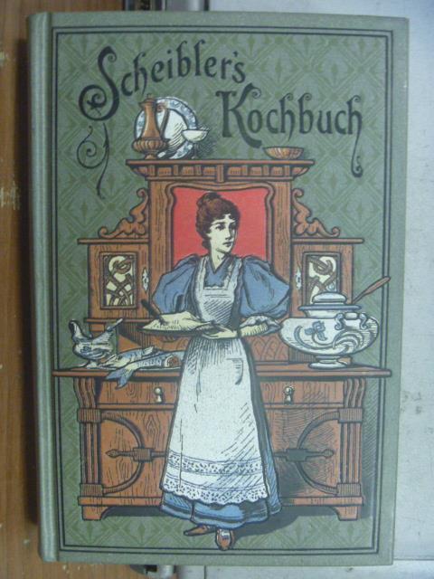 【書寶二手書T1/原文小說_OHH】Scheibler's Kochbuch