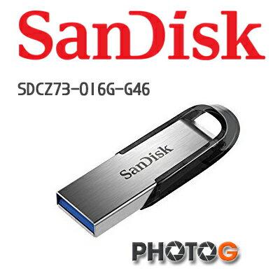 SanDisk Ultra Flair? USB 3.0 隨身碟 CZ73 cz73 16g 16G  隨身碟 USB 3.0 版本 SDCZ73-016G-G46  (公司貨) 傳輸速度達 150MB