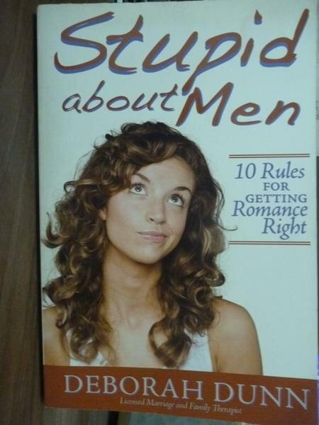 【書寶二手書T4/原文書_PJS】Stupid about Men_Deborah Dunn