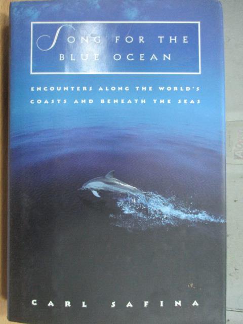 【書寶二手書T9/原文小說_ZKD】Song for the blue ocean_Carl safina