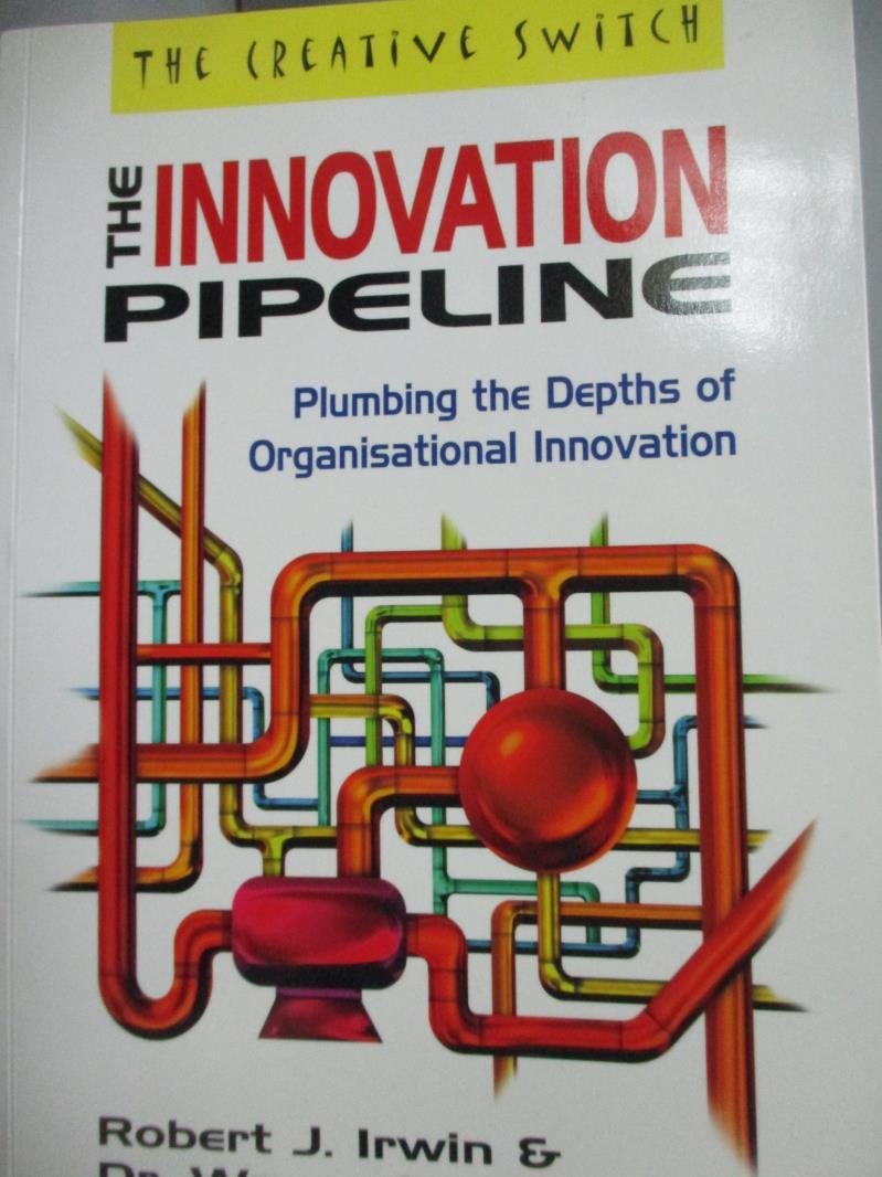 【書寶 書T9/財經企管_LKF】The Innovation Pipeline_Robert J Irwin