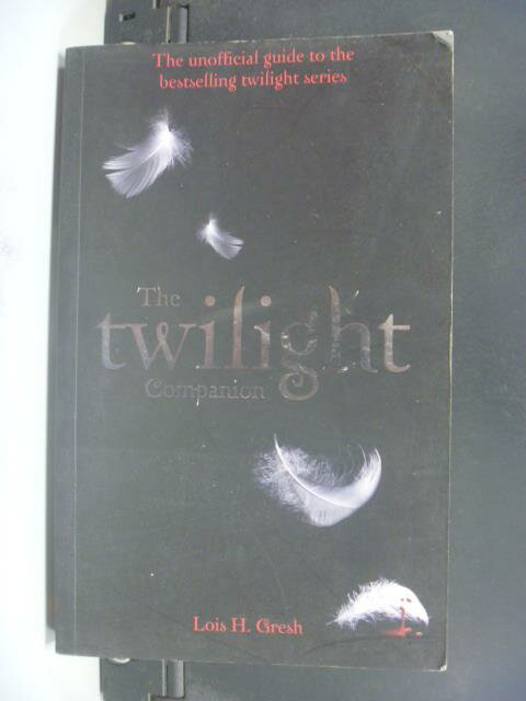 ~書寶 書T9/原文小說_OEQ~The Twilight Companion_Lois