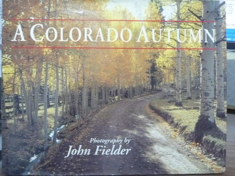 ~書寶 書T2/原文書_QNG~A Colorado Autumn_John Fielde