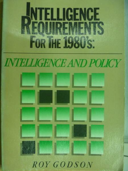 【書寶二手書T4/原文書_QJC】Intelligence and policy_Roy godson