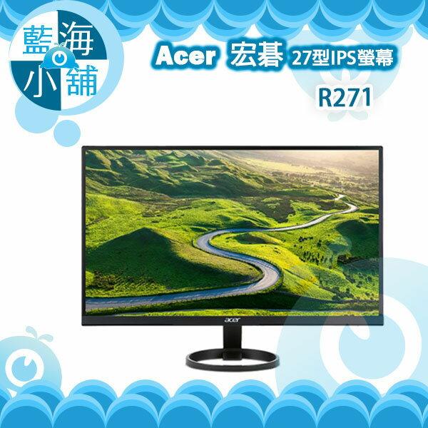 acer 宏碁 R271 27型IPS螢幕 電腦螢幕 (Full HD 不閃屏 濾藍光)