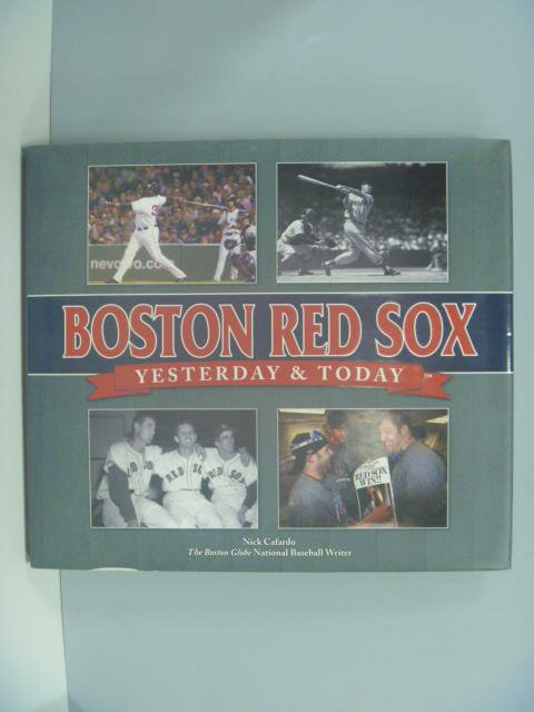 【書寶二手書T1/體育_ZBT】Yesterday and Today: Boston Red Sox _Nick