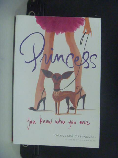 【書寶二手書T9/原文書_HFQ】Princess: You Know Who You Are_Castagnoli