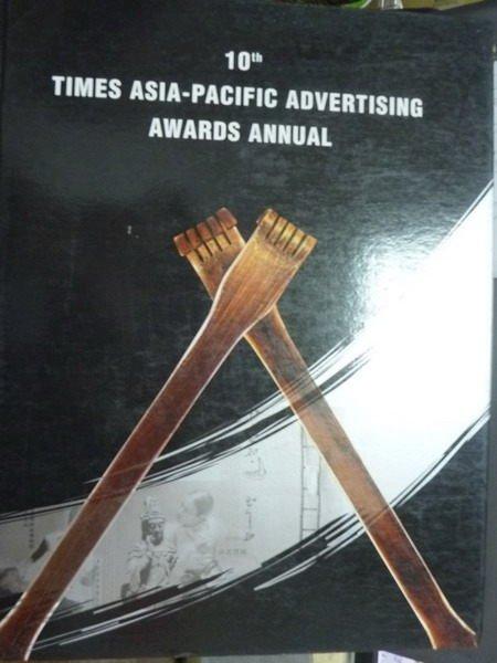 【書寶二手書T4/設計_QFZ】10th Times Asia-Pacific advertising awards…