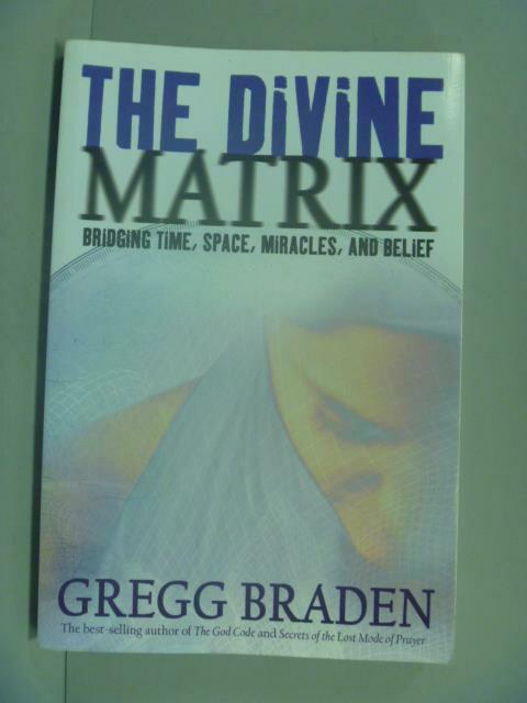 ~書寶 書T5/心靈成長_XBQ~The Divine Matrix_Gregg Brad