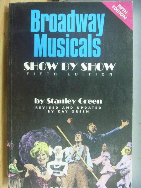 【書寶二手書T4/藝術_XDV】Broadway Musicals_Show By Show_15/e
