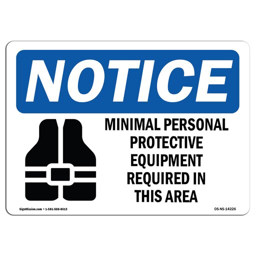 OSHA Notice Sign - Minimal Personal Protective Choose from: Aluminum, Rigid Plastic or Vinyl Label Decal Protect Your Business, Construction Site, Warehouse & Shop Area Made in the USA