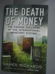 【書寶二手書T3/財經企管_YHS】The Death of Money: The Coming Collapse…_R