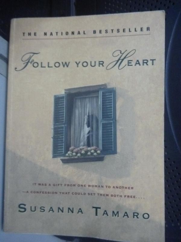 【書寶二手書T6/原文小說_HRG】Follow Your Heart_Susanna Tamaro