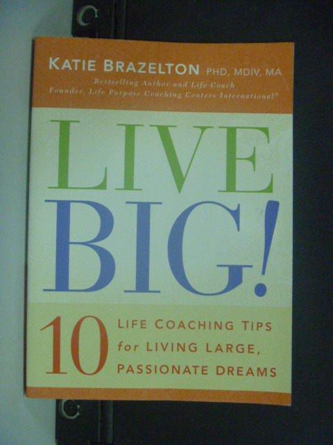 【書寶二手書T5/心靈成長_KHB】Live Big!_Brazelton, Katie
