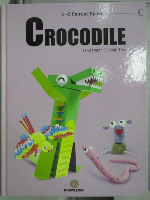 ~書寶 書T3/少年童書_YJP~Crocodile_illustrator Candy