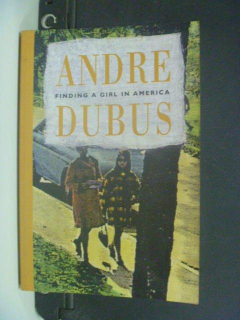 【書寶二手書T5/原文小說_MGI】Finding a Girl in America_Dubus