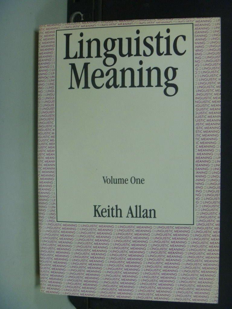 【書寶二手書T8/大學教育_NSR】Linguistic Meaning_Keith Allan