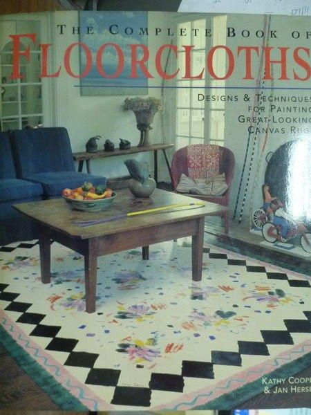 【書寶二手書T7/設計_QBR】The Complete Book of Floorcloths_Cooper