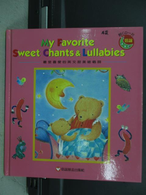 【書寶二手書T1/語言學習_QER】My Favorite Sweet Chants&Lullabies_附光碟