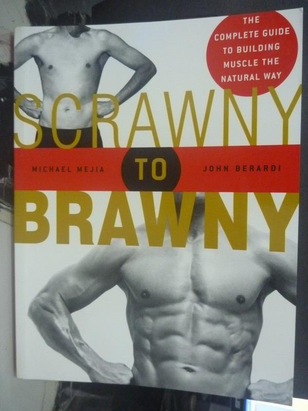 【書寶二手書T6/體育_WDW】Scrawny to Brawny_Michael Mejia, John Berard