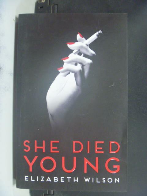 ~書寶 書T5/原文小說_OND~She Died Young_Elizabeth Wil