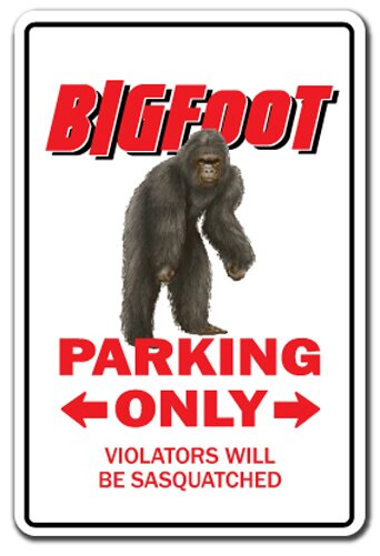 "BIGFOOT Parking Sign sasquatch animal folklore Indoor/Outdoor 12"" Tall"