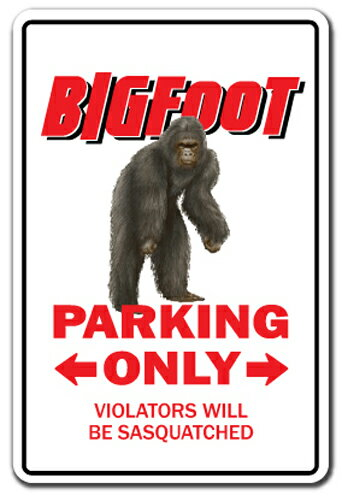 "BIGFOOT Parking Sign sasquatch animal folklore Indoor/Outdoor 14"" Tall"