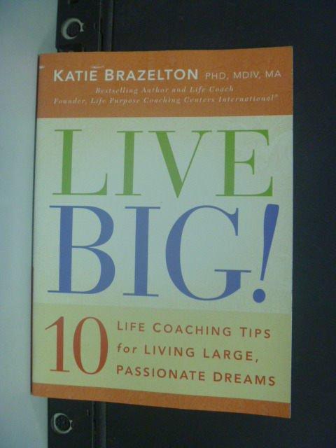 【書寶二手書T6/心靈成長_MGO】Live Big!_Brazelton, Katie