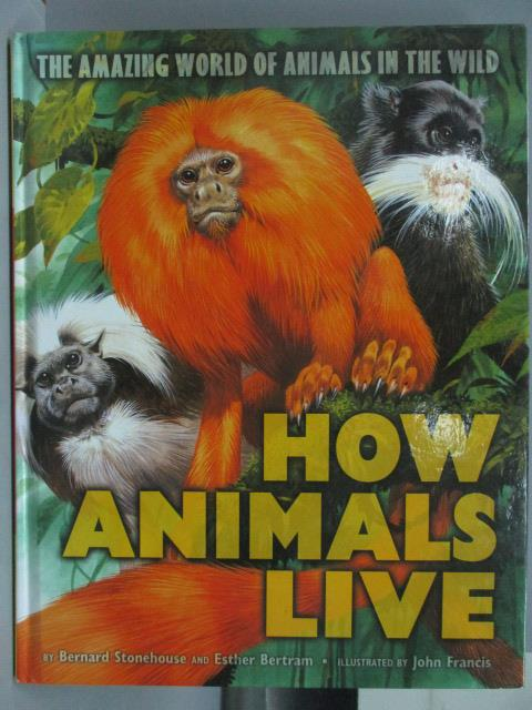 ~書寶 書T6/動植物_QHS~How Animals Live