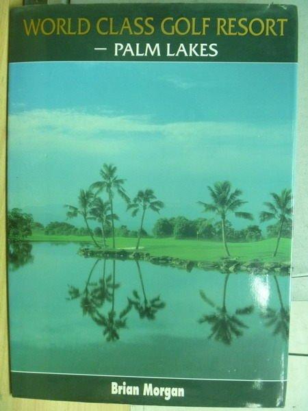 【書寶二手書T9/體育_ZIL】World Class Golf Resort_世界級度假球場-棕梠湖