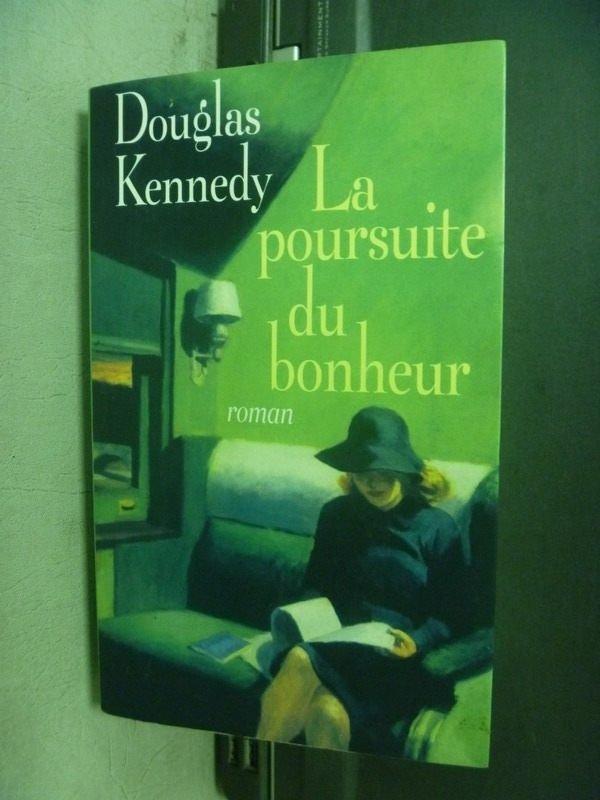 【書寶二手書T8/原文小說_KRB】La Poursuite du bonheur_Douglas KENNEDY