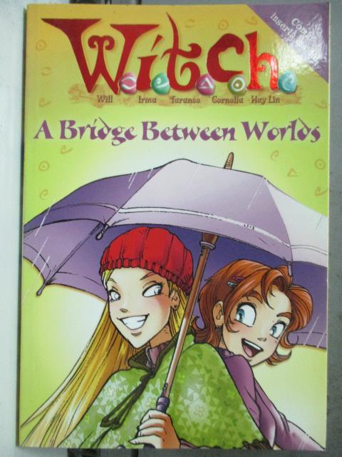 ~書寶 書T9/原文小說_HGW~A Bridge Between Worlds_DISN